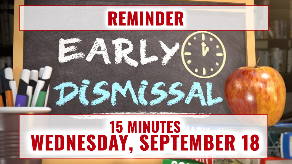 Thumbnail for REMINDER: Wednesday - September 18, 2019 - 15 Minute Early Dismissal Drill