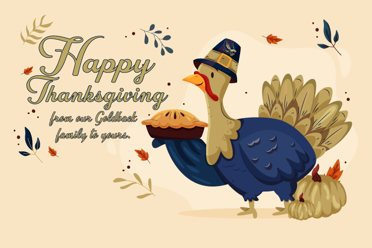 Thumbnail for From our Goldback Family to Yours, Happy Thanksgiving!