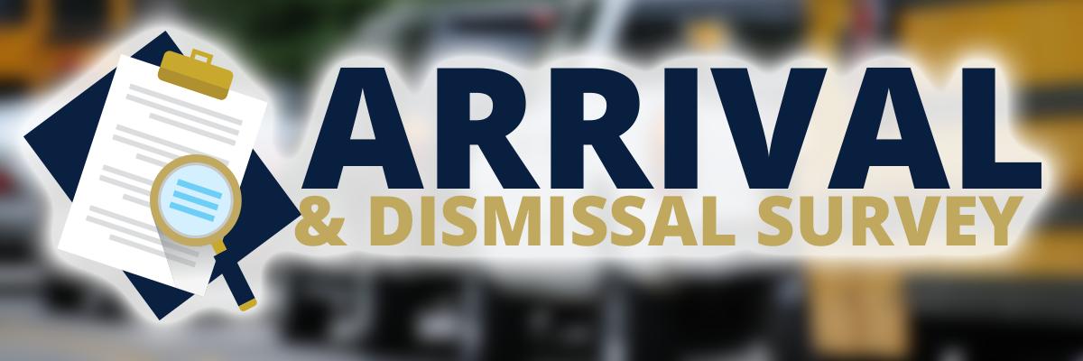 Arrival Dismissal Survey